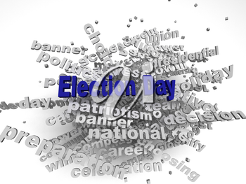 3d image Election Day issues concept word cloud background