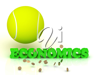 ECONOMICS- bright green letters, tennis ball, gold money on white background