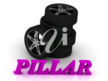 PILLAR- bright letters and rims mashine black wheels on a white background