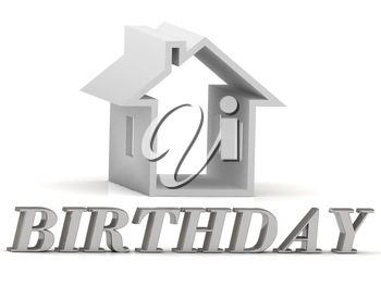 BIRTHDAY- inscription of silver letters and white house on white background