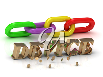 DEVICE- inscription of bright letters and color chain on white background
