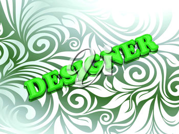 DESIGNER- bright color letters on nice green ornament background