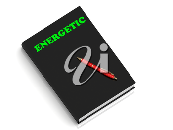 ENERGETIC- inscription of green letters on black book on white background
