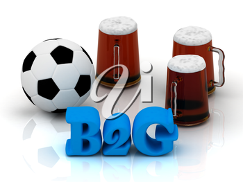 B2G bright word, football, 3 cup beer on white background