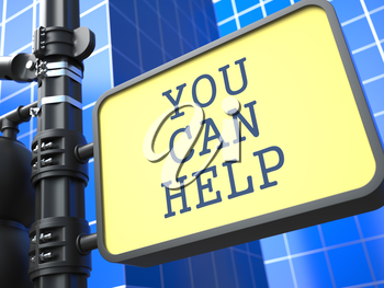Business Concept. You Can Help Roadsign on Blue Background.