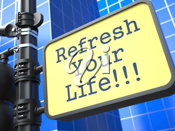 Business Concept. Refresh Your Life Roadsign on Blue Background.