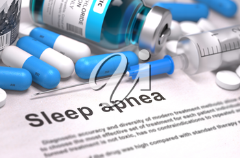 Sleep Apnea - Printed Diagnosis with Blue Pills, Injections and Syringe. Medical Concept with Selective Focus. 3D Render.