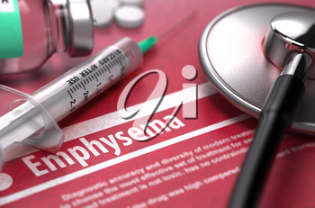 Emphysema - Printed Diagnosis with Blurred Text on Red Background and Medical Composition - Stethoscope, Pills and Syringe. Medical Concept. 3D Render.