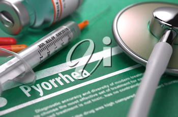 Pyorrhea - Printed Diagnosis on Green Background with Blurred Text and Composition of Pills, Syringe and Stethoscope. Medical Concept. Selective Focus. 3D Render.