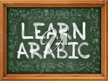 Learn Arabic - Handwritten Inscription by Chalk on Green Chalkboard with Doodle Icons Around. Modern Style with Doodle Design Icons. Learn Arabic on Background of  Green Chalkboard with Wood Border.