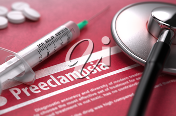Preeclampsia - Medical Concept on Red Background with Blurred Text and Composition of Pills, Syringe and Stethoscope. 3D Render.