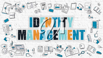 Identity Management. Multicolor Inscription on White Brick Wall with Doodle Icons Around. Modern Style Illustration with Doodle Design Icons. Identity Management on White Brickwall Background.