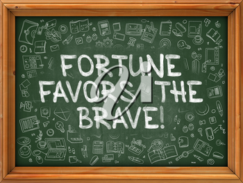 Fortune Favors the Brave - Hand Drawn on Green Chalkboard with Doodle Icons Around. Modern Illustration with Doodle Design Style.