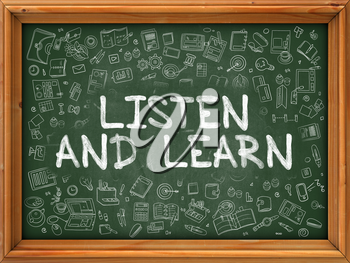 Listen And Learn - Hand Drawn on Green Chalkboard with Doodle Icons Around. Modern Illustration with Doodle Design Style.