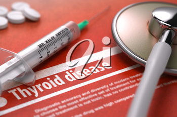 Thyroid disease - Printed Diagnosis on Orange Background and Medical Composition - Stethoscope, Pills and Syringe. Medical Concept. Blurred Image. 3D Render.