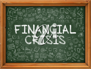 Green Chalkboard with Hand Drawn Financial Crisis with Doodle Icons Around. Line Style Illustration.