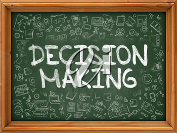 Decision Making - Hand Drawn on Green Chalkboard with Doodle Icons Around. Modern Illustration with Doodle Design Style.
