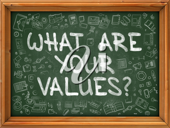 What are Your Values - Hand Drawn on Chalkboard. What are Your Values with Doodle Icons Around.