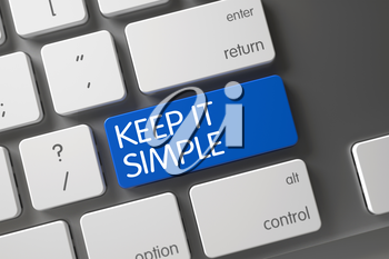 Blue Keep It Simple Button on Keyboard. Keep It Simple Written on Blue Key of White Keyboard. Modernized Keyboard with the words Keep It Simple on Blue Keypad. 3D Illustration.