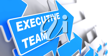 Executive Team. Blue Arrow with Executive Team Slogan on a Grey Background.
