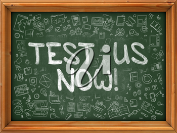 Test Us Now - Hand Drawn on Green Chalkboard with Doodle Icons Around. Modern Illustration with Doodle Design Style.