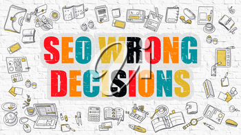 SEO Wrong Decisions - Multicolor Concept with Doodle Icons Around on White Brick Wall Background. Modern Illustration with Elements of Doodle Design Style.