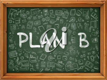 Plan B - Handwritten Inscription by Chalk on Green Chalkboard with Doodle Icons Around. Modern Style with Doodle Design Icons. Plan B on Background of Green Chalkboard with Wood Border.