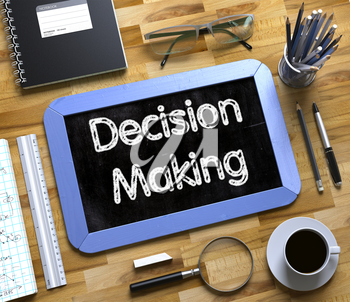 Decision Making Concept on Small Chalkboard. Top View of Office Desk with Stationery and Blue Small Chalkboard with Business Concept - Decision Making. 3d Rendering.