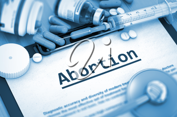 Abortion - Medical Report with Composition of Medicaments - Pills, Injections and Syringe. Abortion on Background of Medicaments Composition - Pills, Injections and Syringe. 3D.