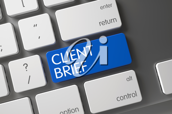 Modern Keyboard with the words Client Brief on Blue Keypad. Keyboard with Blue Keypad - Client Brief. Laptop Keyboard Key Labeled Client Brief. Client Brief CloseUp of Modern Keyboard on Laptop. 3D.