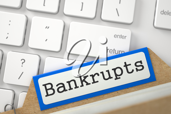 Bankrupts written on Blue Folder Register Lays on White Modern Keypad. Business Concept. Closeup View. Blurred Image. 3D Rendering.