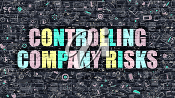 Controlling Company Risks. Multicolor Inscription on Dark Brick Wall with Doodle Icons. Controlling Company Risks Concept in Modern Style. Controlling Company Risks Business Concept.