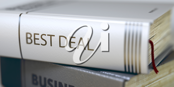 Stack of Books with Title - Best Deal. Closeup View. Book Title of Best Deal. Stack of Business Books. Book Spines with Title - Best Deal. Closeup View. Toned Image. Selective focus. 3D Illustration.
