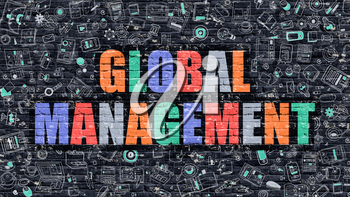 Global Management - Multicolor Concept on Dark Brick Wall Background with Doodle Icons Around. Modern Illustration with Elements of Doodle Style. Global Management on Dark Wall.