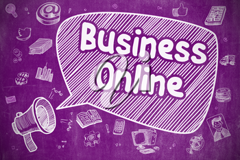 Business Concept. Loudspeaker with Text Business Online. Cartoon Illustration on Purple Chalkboard. Business Online on Speech Bubble. Doodle Illustration of Yelling Loudspeaker. Advertising Concept.