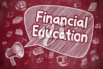 Business Concept. Bullhorn with Phrase Financial Education. Doodle Illustration on Red Chalkboard. Financial Education on Speech Bubble. Doodle Illustration of Yelling Megaphone. Advertising Concept.