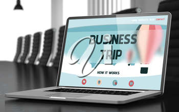 Business Trip. Closeup Landing Page on Laptop Screen. Modern Meeting Room Background. Blurred. Toned Image. 3D.
