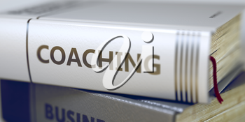 Business - Book Title. Coaching. Book Title on the Spine - Coaching. Closeup View. Stack of Books. Stack of Business Books. Book Spines with Title - Coaching. Closeup View. Toned Image. 3D.