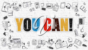 You Can. Multicolor Inscription on White Brick Wall with Doodle Icons Around. You Can Concept. Modern Style Illustration with Doodle Design Icons. You Can on White Brickwall Background.