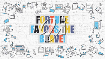 Fortune Favors the Brave Concept. Modern Line Style Illustation. Multicolor Fortune Favors the Brave Drawn on White Brick Wall. Doodle Icons. Doodle Design Style of  Fortune Favors the Brave Concept.