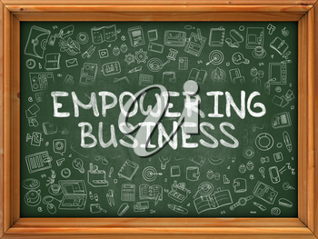 Empowering Business - Hand Drawn on Green Chalkboard with Doodle Icons Around. Modern Illustration with Doodle Design Style.