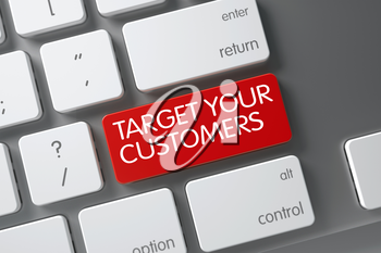 Concept of Target Your Customers, with Target Your Customers on Red Enter Keypad on Modern Keyboard. 3D.