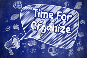 Time For Organize on Speech Bubble. Cartoon Illustration of Yelling Mouthpiece. Advertising Concept. Business Concept. Mouthpiece with Text Time For Organize. Cartoon Illustration on Blue Chalkboard.