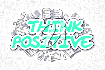 Cartoon Illustration of Think Positive, Surrounded by Stationery. Business Concept for Web Banners, Printed Materials.
