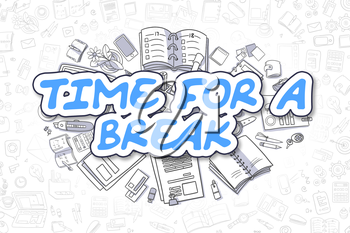 Time For A Break Doodle Illustration of Blue Inscription and Stationery Surrounded by Doodle Icons. Business Concept for Web Banners and Printed Materials.