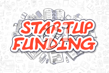 Business Illustration of Startup Funding. Doodle Red Inscription Hand Drawn Cartoon Design Elements. Startup Funding Concept.