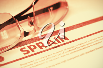 Sprain - Printed Diagnosis with Blurred Text on Red Background with Specs. Medicine Concept. 3D Rendering.