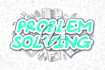 Problem Solving - Hand Drawn Business Illustration with Business Doodles. Green Word - Problem Solving - Doodle Business Concept.