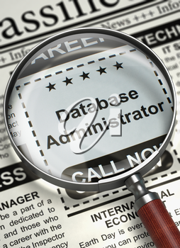 Database Administrator. Newspaper with the Vacancy. Database Administrator - CloseUp View Of A Classifieds Through Loupe. Concept of Recruitment. Selective focus. 3D.