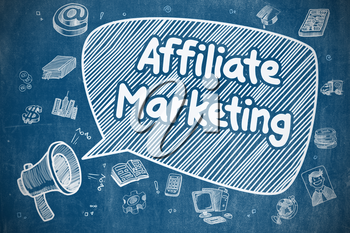 Speech Bubble with Wording Affiliate Marketing Hand Drawn. Illustration on Blue Chalkboard. Advertising Concept.